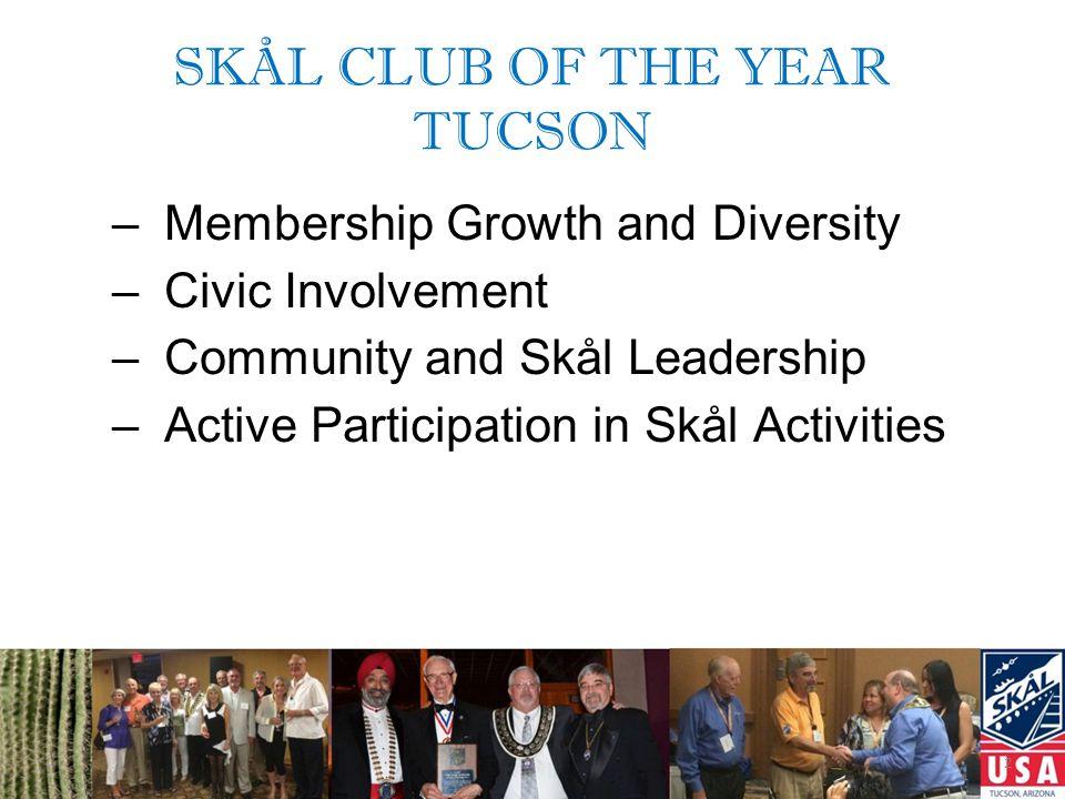 SKÅL CLUB OF THE YEAR TUCSON Select Skål International, Tucson Skål Club of the Year Thank You!