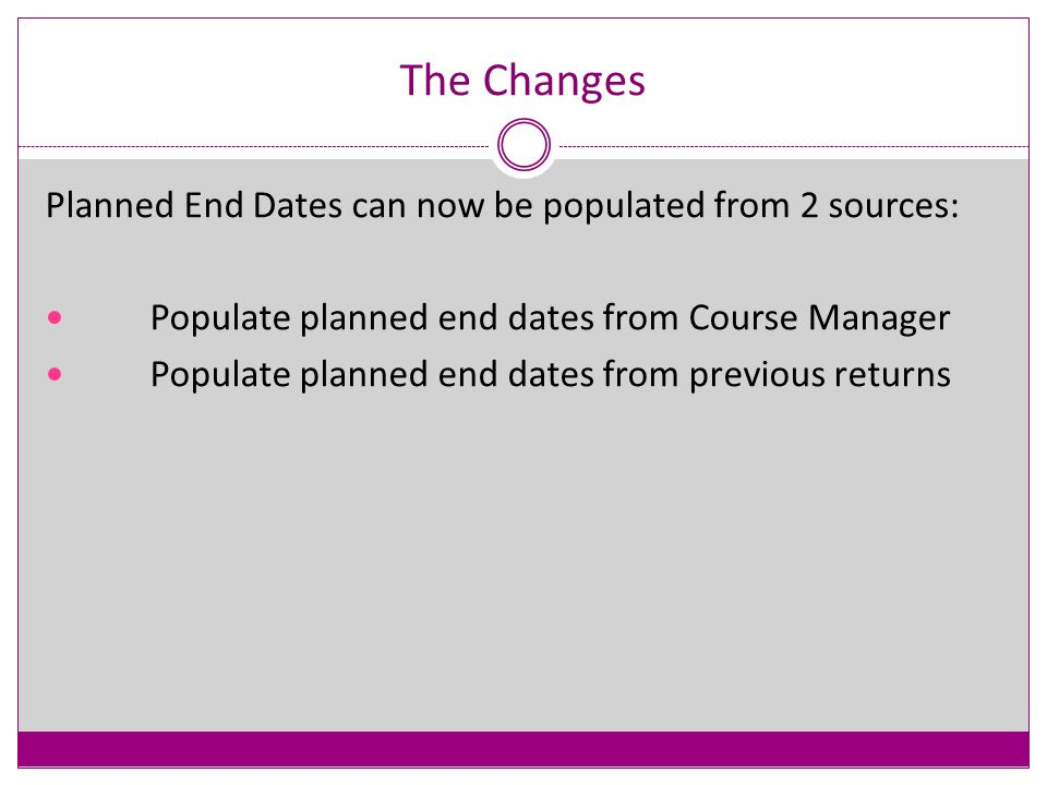 Post-16 The slides which follow are intended to show you the changes and to provide an overview of the new functionality provided to enable the completion of the Post-16 information required for the School Census.