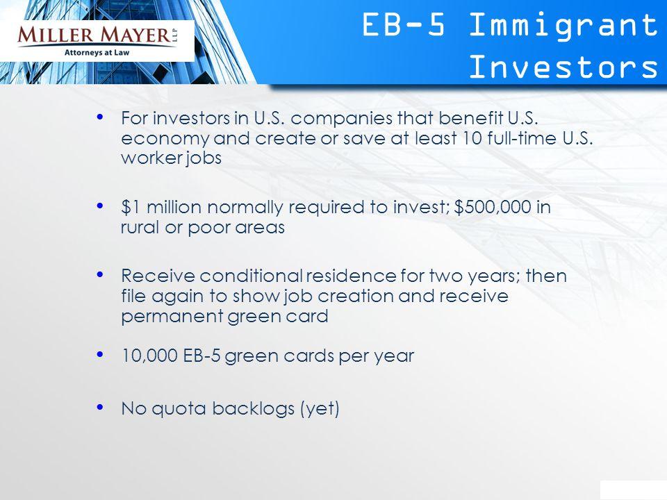 EB-5 Immigrant Investors For investors in U.S. companies that benefit U.S.