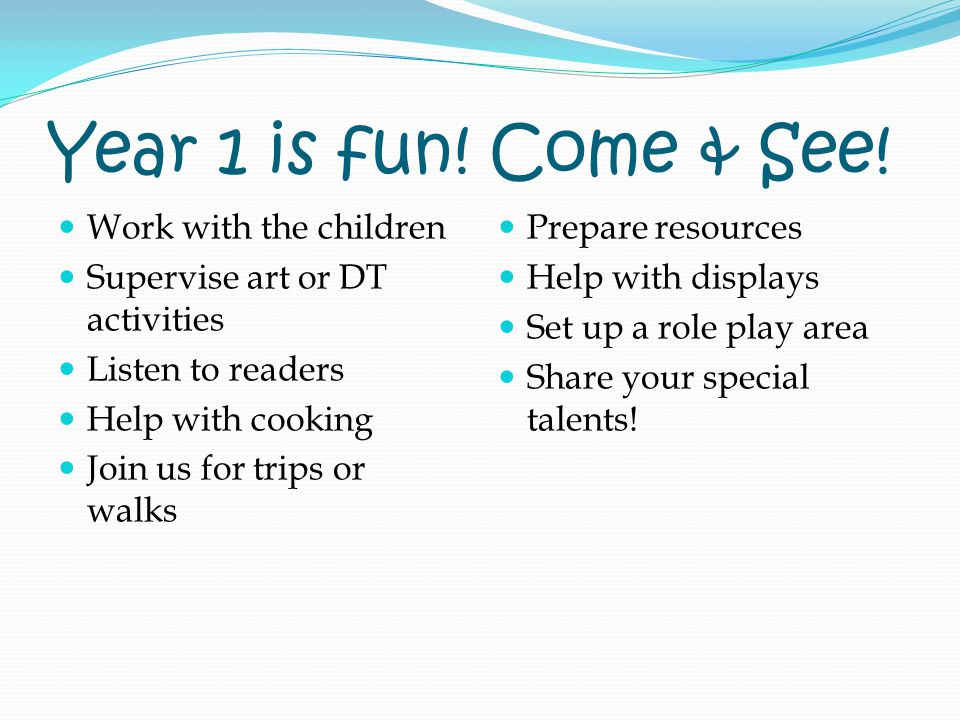 Year 1 is fun. Come & See.