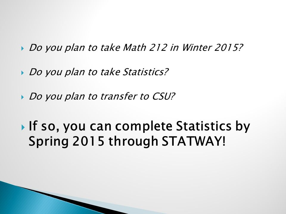  Do you plan to take Math 212 in Winter  Do you plan to take Statistics.