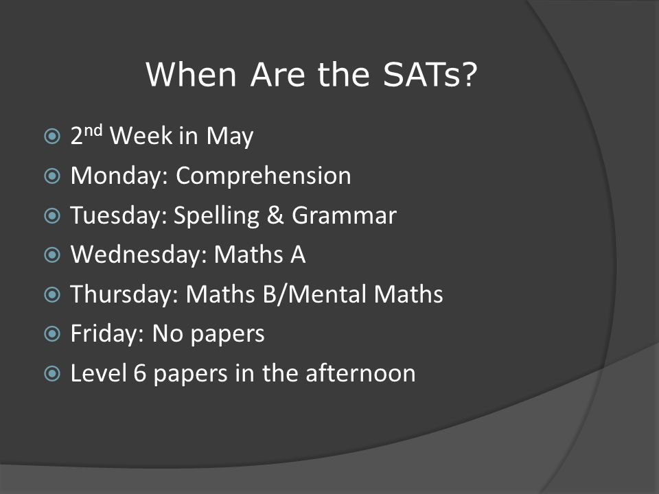 When Are the SATs.
