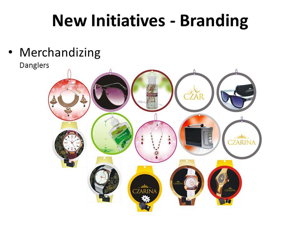 Merchandizing Danglers New Initiatives - Branding