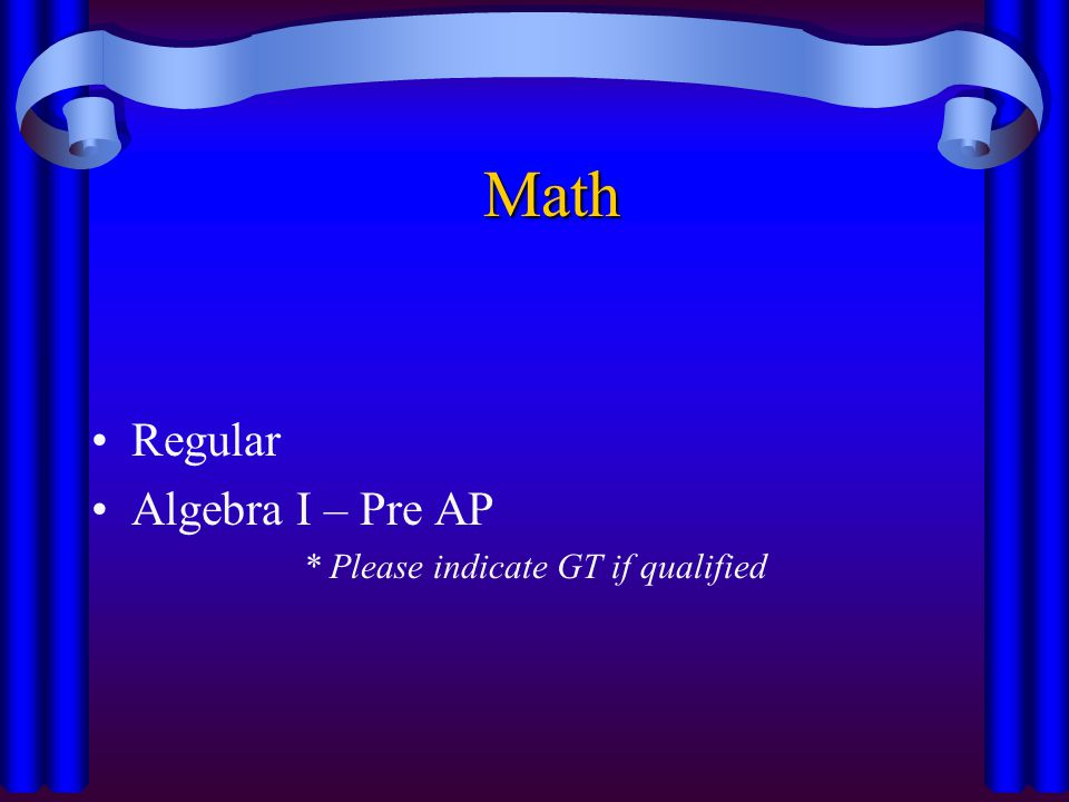Math Regular Algebra I – Pre AP * Please indicate GT if qualified
