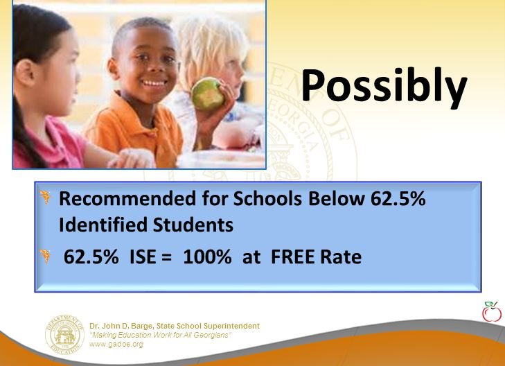"""Dr. John D. Barge, State School Superintendent """"Making Education Work for All Georgians"""" www.gadoe.org Possibly Recommended for Schools Below 62.5% Id"""
