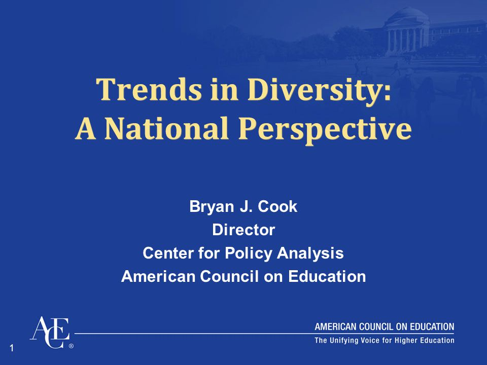 1 Trends in Diversity: A National Perspective Bryan J.