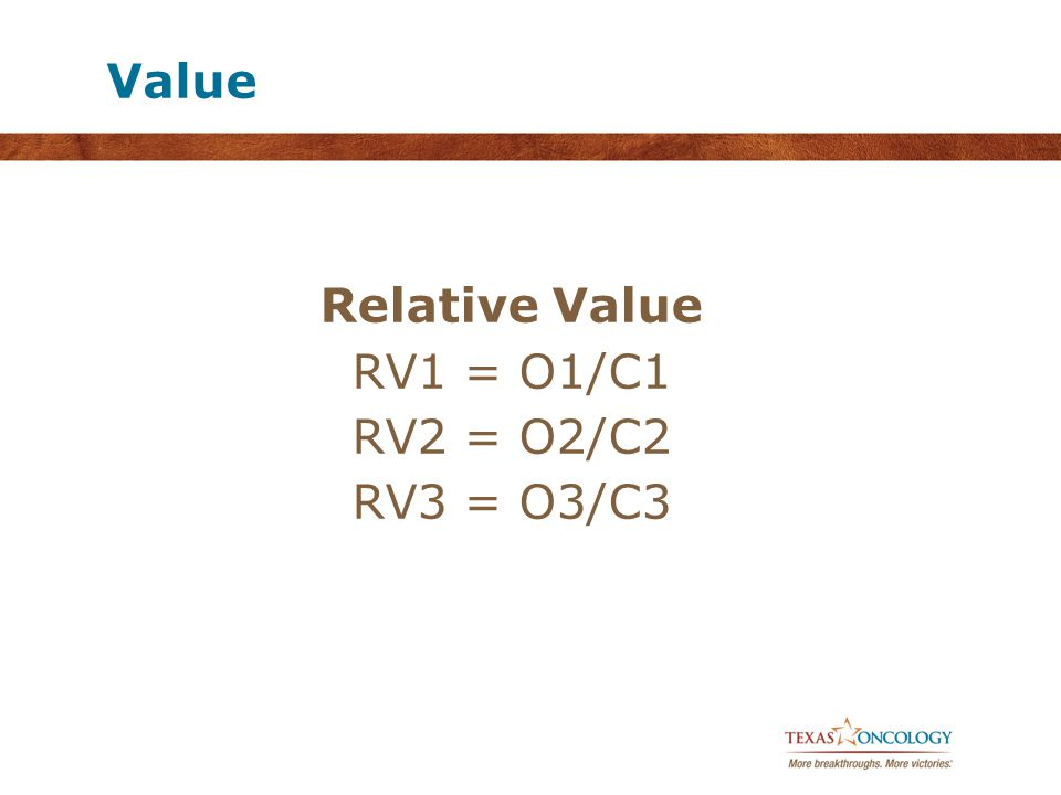 Value Relative Value RV1 = O1/C1 RV2 = O2/C2 RV3 = O3/C3