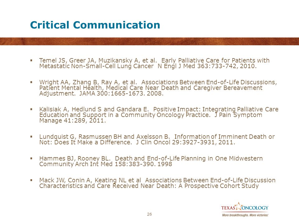 Critical Communication  Temel JS, Greer JA, Muzikansky A, et al.