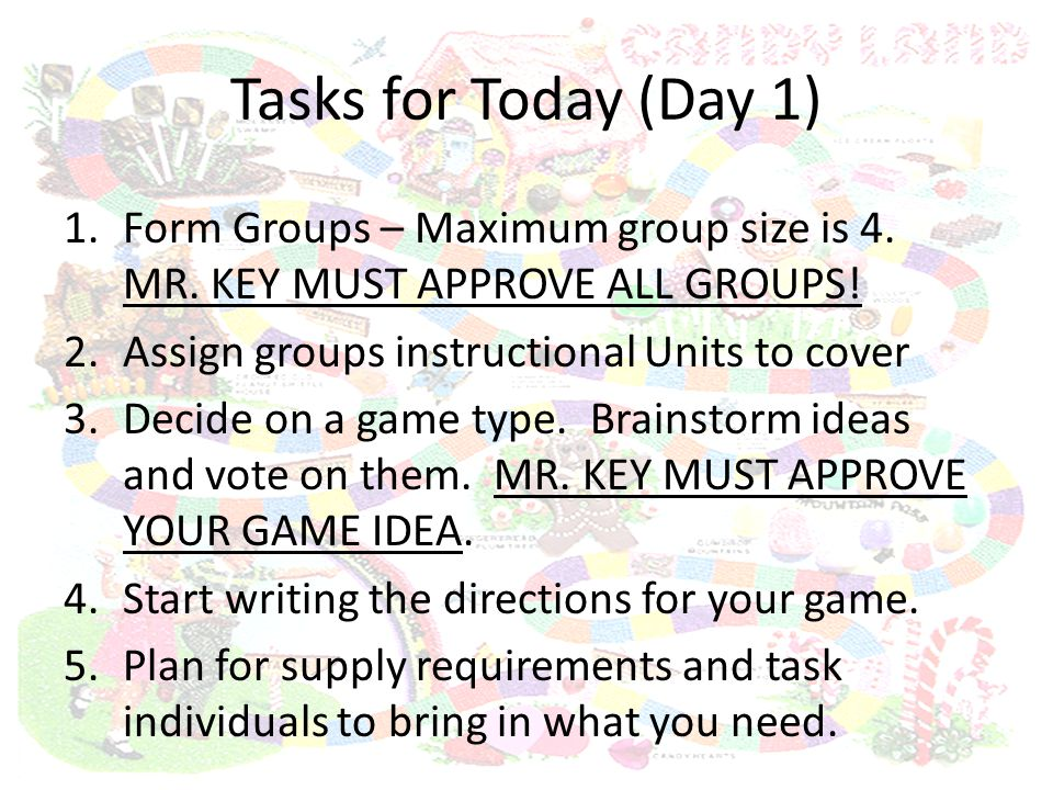 Tasks for Today (Day 2) 1.Finish any unapproved Day 1 Tasks.