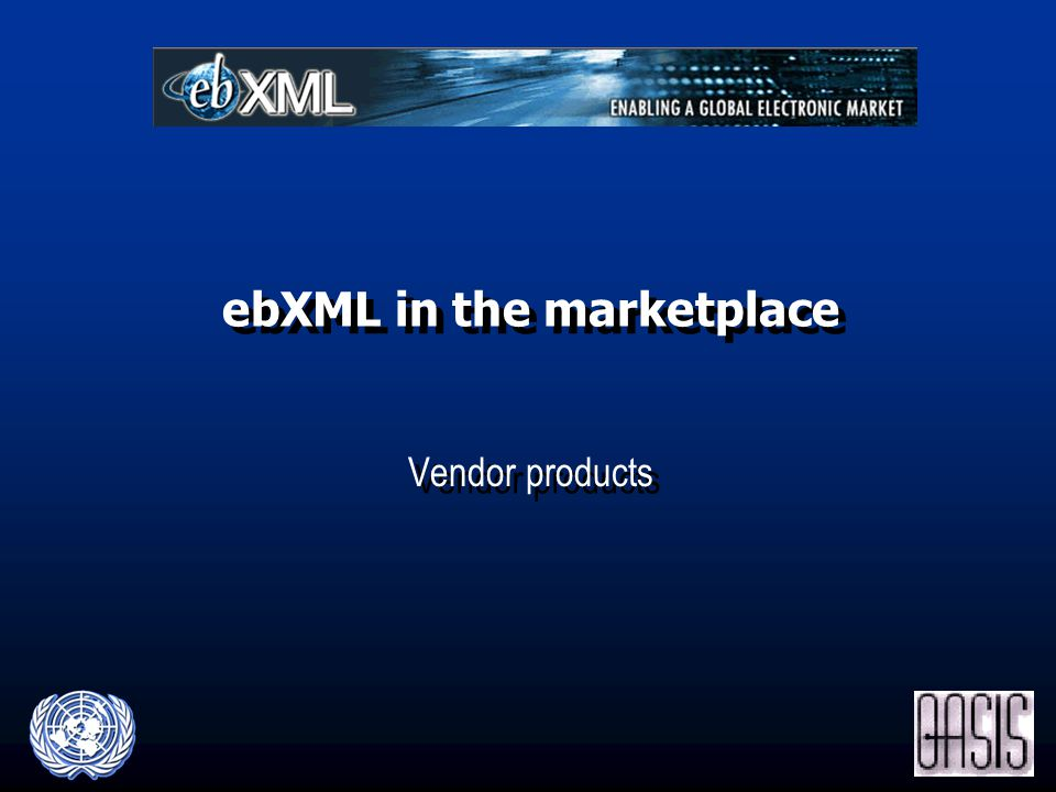 ebXML in the marketplace Vendor products