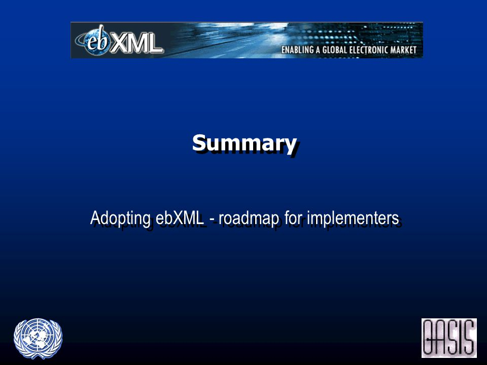 Summary Adopting ebXML - roadmap for implementers