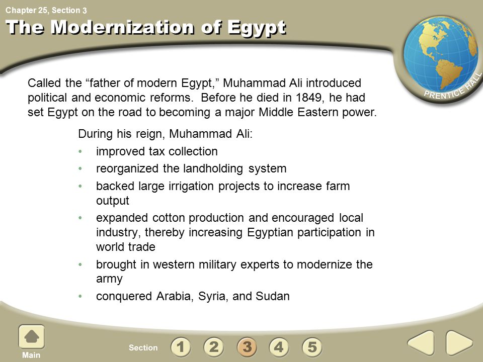 Chapter 25, Section The Modernization of Egypt During his reign, Muhammad Ali: improved tax collection reorganized the landholding system backed large