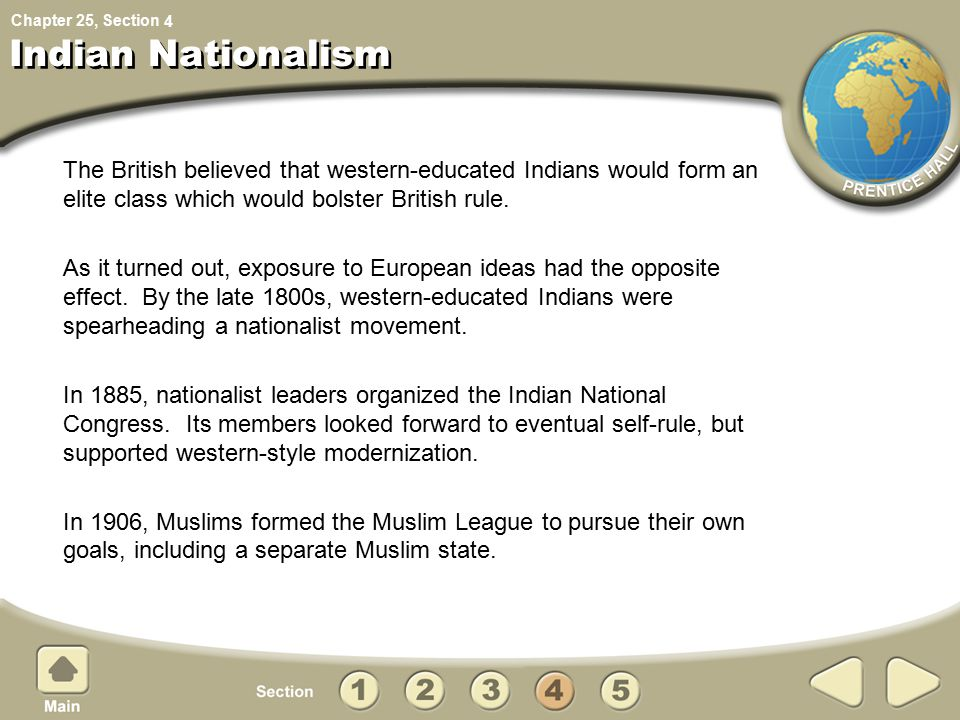 Chapter 25, Section Indian Nationalism The British believed that western-educated Indians would form an elite class which would bolster British rule.