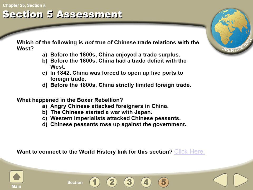 Chapter 25, Section Which of the following is not true of Chinese trade relations with the West? a) Before the 1800s, China enjoyed a trade surplus. b