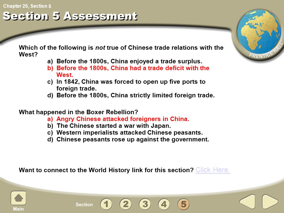 Chapter 25, Section 5 Section 5 Assessment Which of the following is not true of Chinese trade relations with the West? a) Before the 1800s, China enj