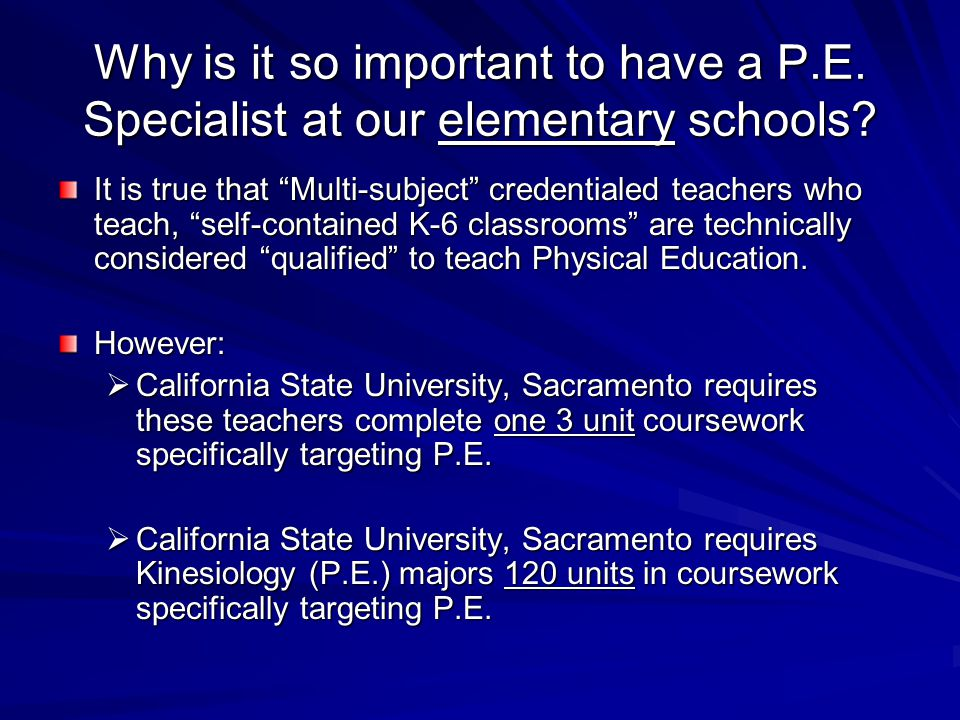 Why is it so important to have a P.E.Specialist at our elementary schools.