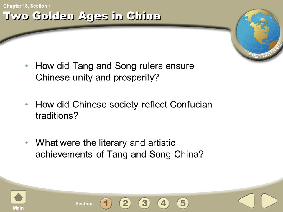 Chapter 13, Section Two Golden Ages in China How did Tang and Song rulers ensure Chinese unity and prosperity? How did Chinese society reflect Confuci