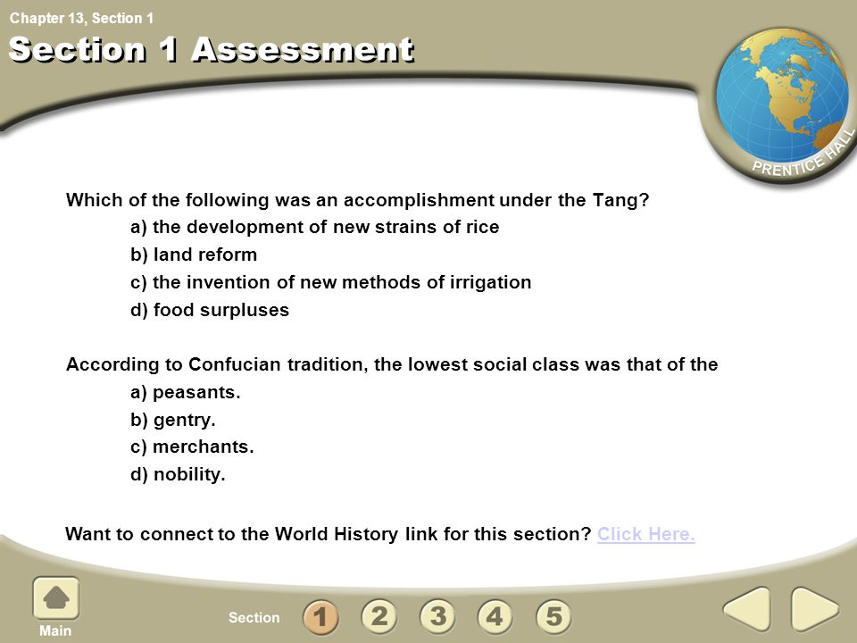 Chapter 13, Section Section 1 Assessment Which of the following was an accomplishment under the Tang? a) the development of new strains of rice b) lan