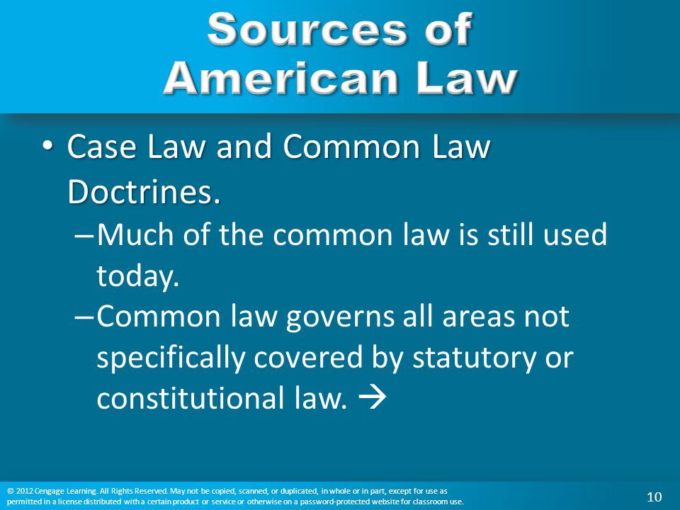 Case Law and Common Law Doctrines. Case Law and Common Law Doctrines. – Much of the common law is still used today. – Common law governs all areas not