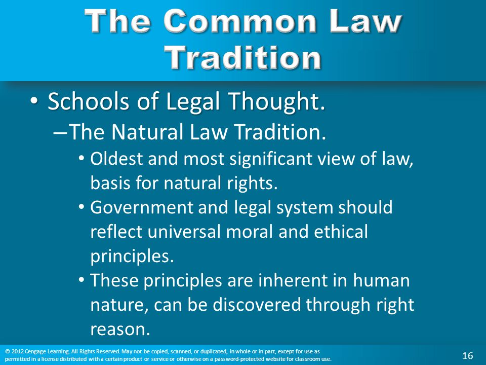 Schools of Legal Thought. Schools of Legal Thought. – The Natural Law Tradition. Oldest and most significant view of law, basis for natural rights. Go
