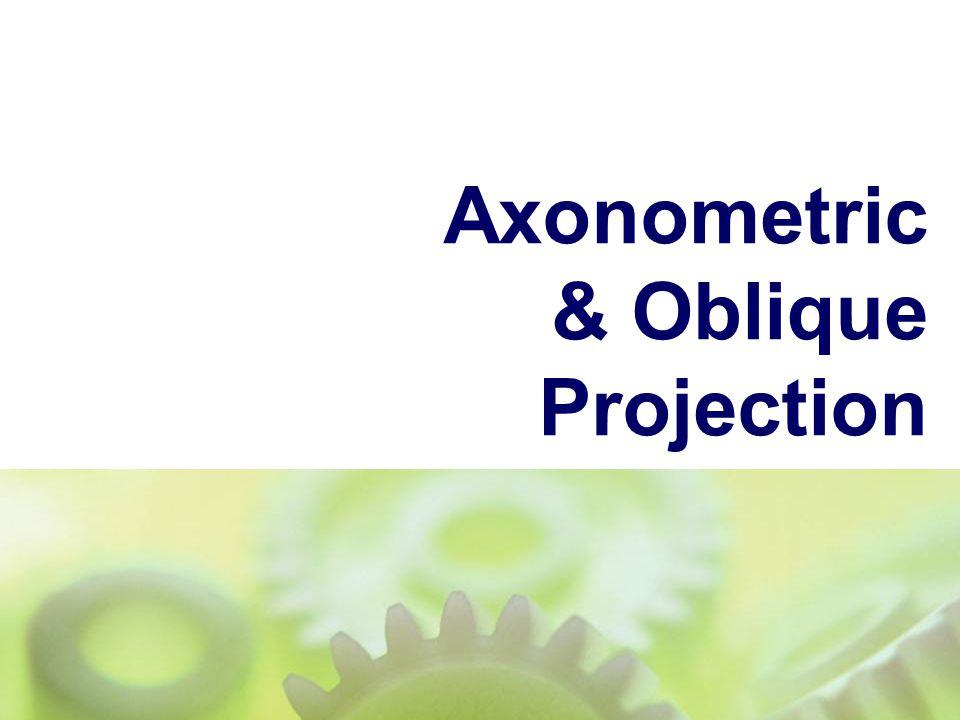 Axonometric & Oblique Projection