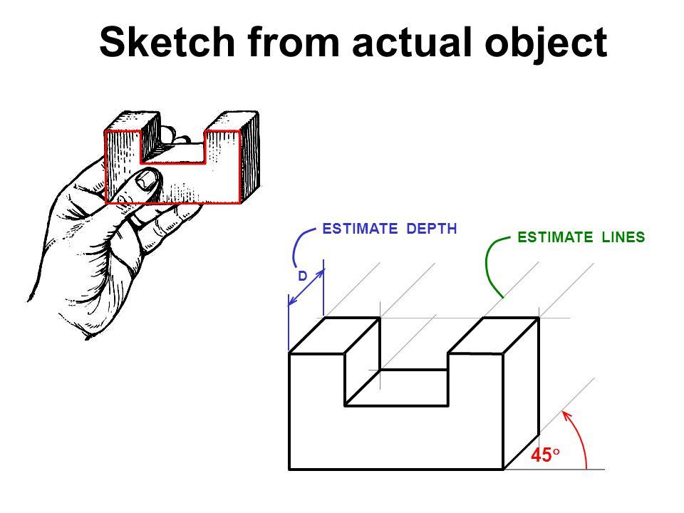 D 45  ESTIMATE DEPTH ESTIMATE LINES Sketch from actual object
