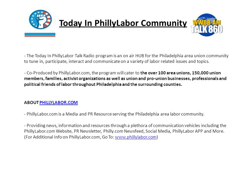 Today In PhillyLabor Community - The Today In PhillyLabor Talk Radio program is an on air HUB for the Philadelphia area union community to tune in, participate, interact and communicate on a variety of labor related issues and topics.