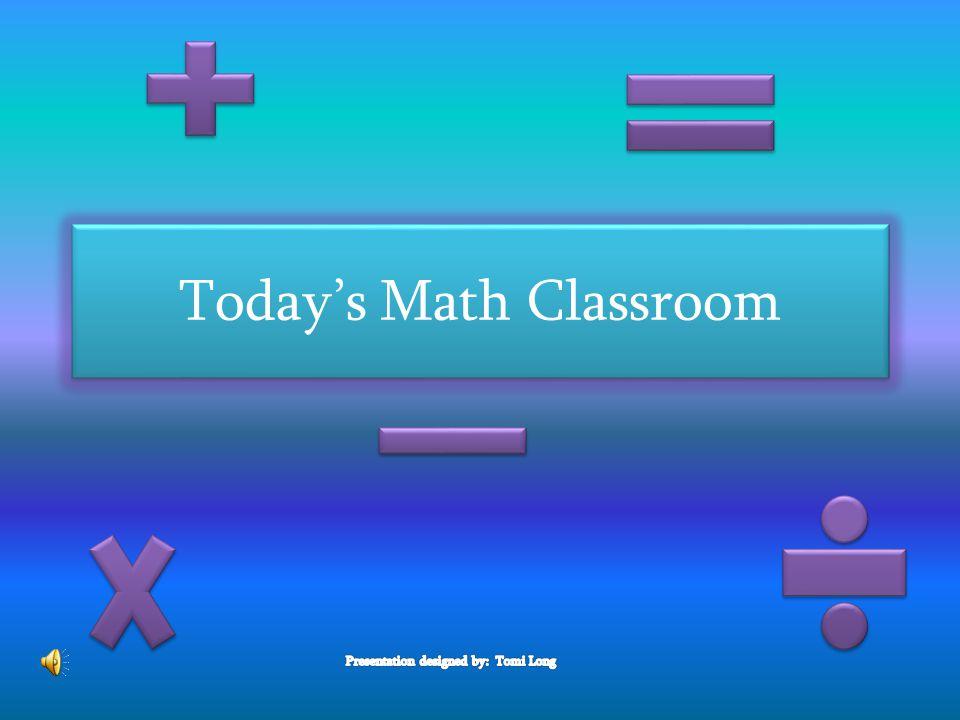 Today's Math Classroom