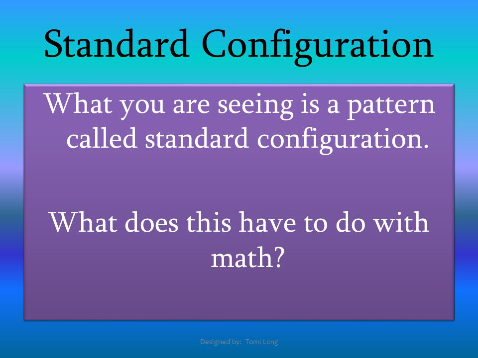 Standard Configuration What you are seeing is a pattern called standard configuration.