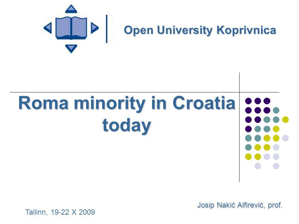 Roma minority in Croatia today Josip Nakić Alfirević, prof.