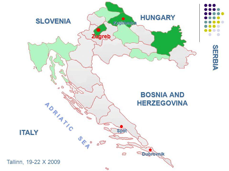 Koprivnica Split Dubrovnik Zagreb SLOVENIA HUNGARY BOSNIA AND HERZEGOVINA A D R I A T I C S E A SERBIA ITALY Tallinn, 19-22 X 2009