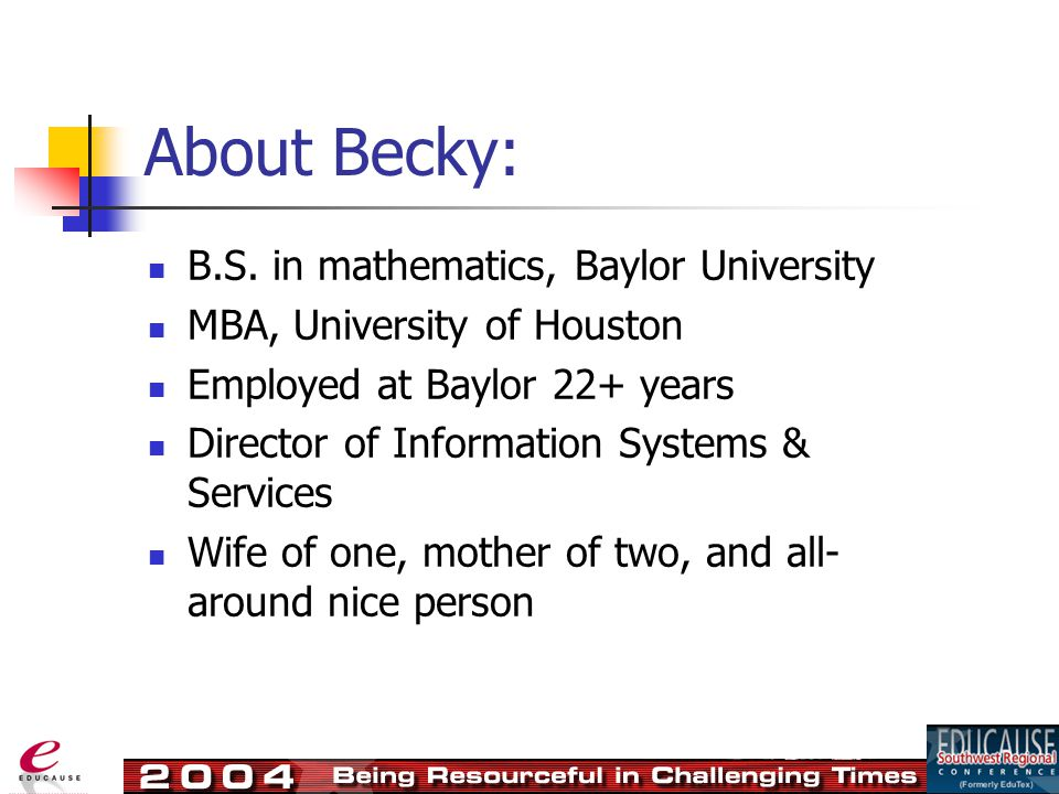 About Baylor: Waco, Texas (suburb of Crawford) Baptist @14,000 students (heavily undergrad) @2000 faculty & staff Law School & Seminary Big 12 Athletic Conference