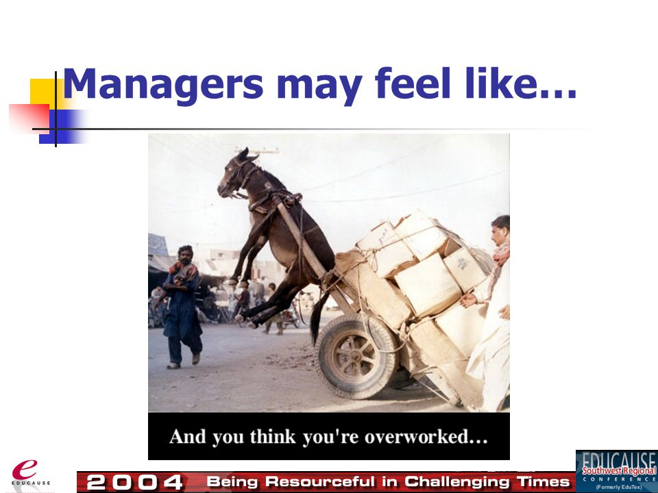 Managers may feel like…