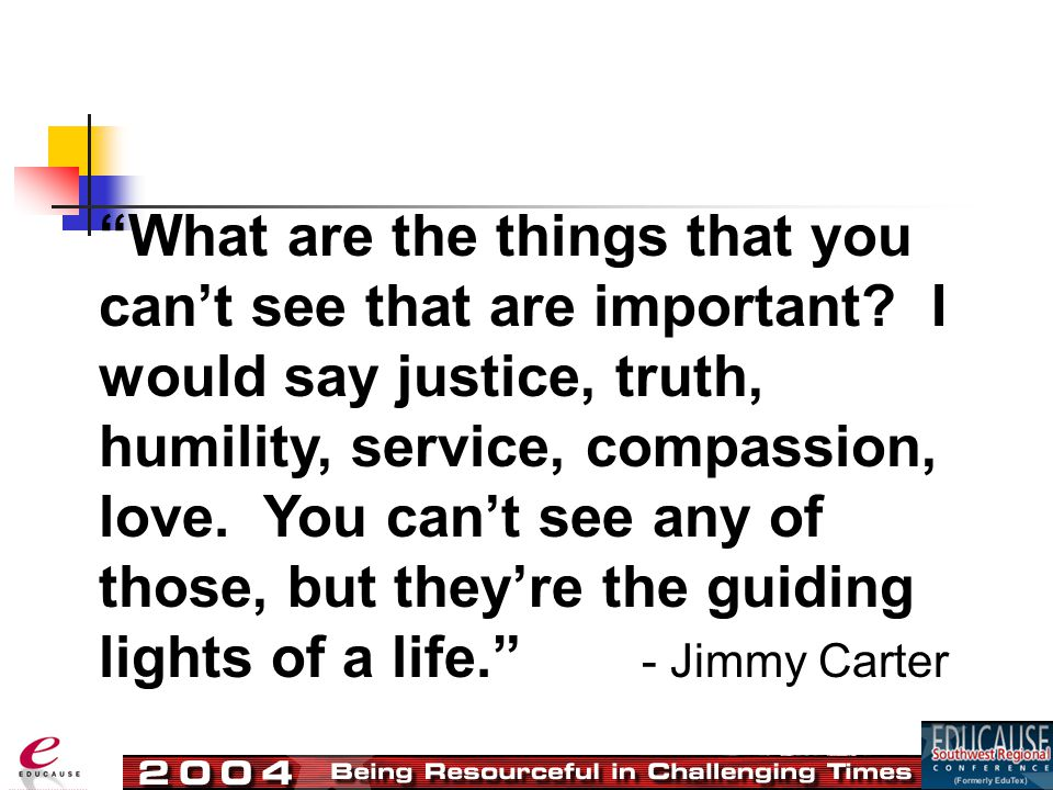 What are the things that you can't see that are important.