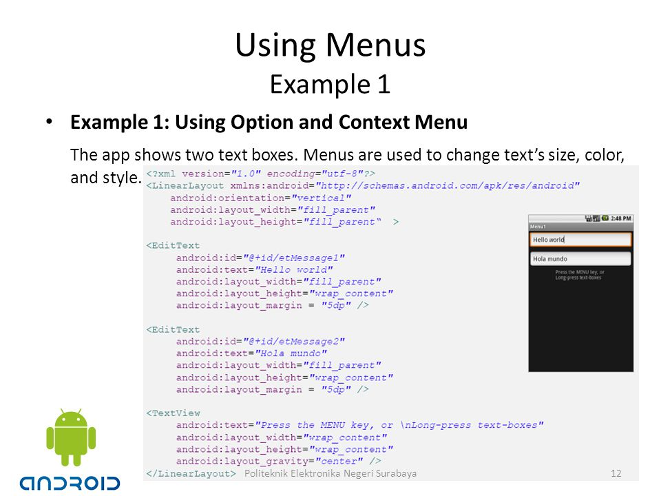 Using Menus Example 1 Example 1: Using Option and Context Menu The app shows two text boxes.