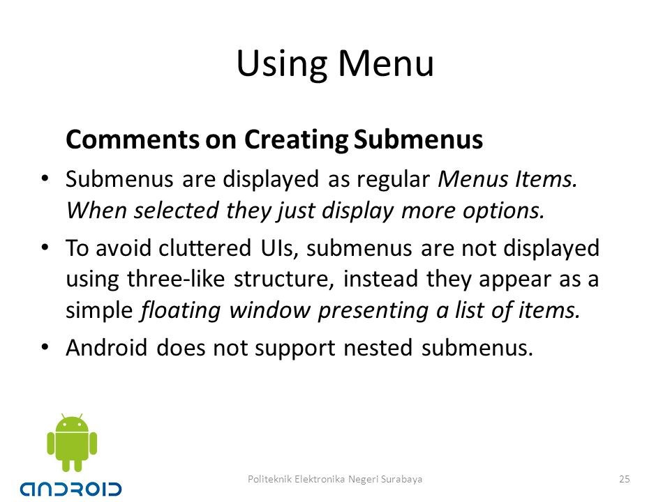 Using Menu Comments on Creating Submenus Submenus are displayed as regular Menus Items.