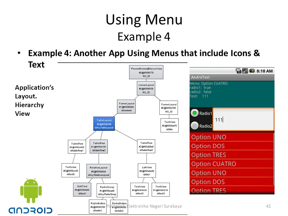 Using Menu Example 4 Example 4: Another App Using Menus that include Icons & Text Application's Layout.