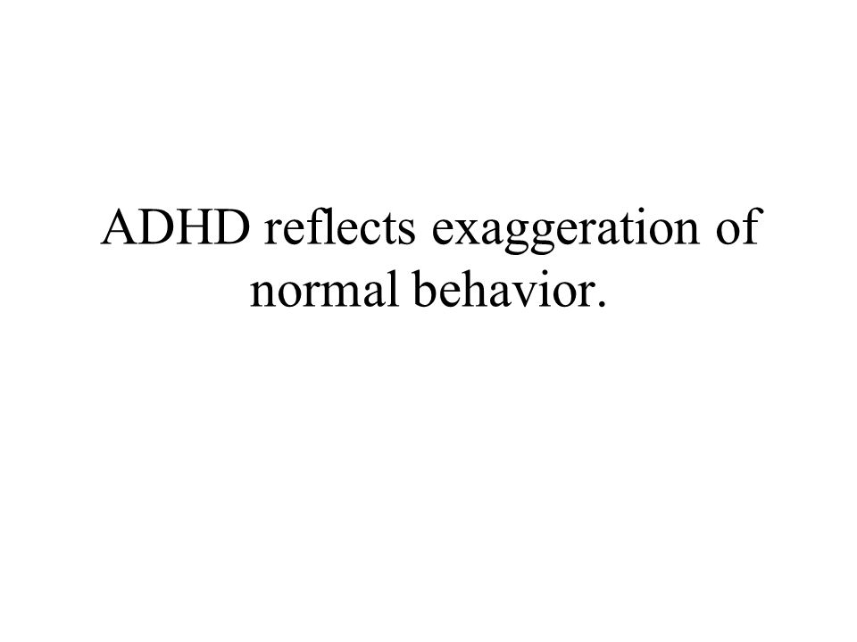 These personality issues comprise 55% of adults with ADHD vs. only 12% of the unaffected population