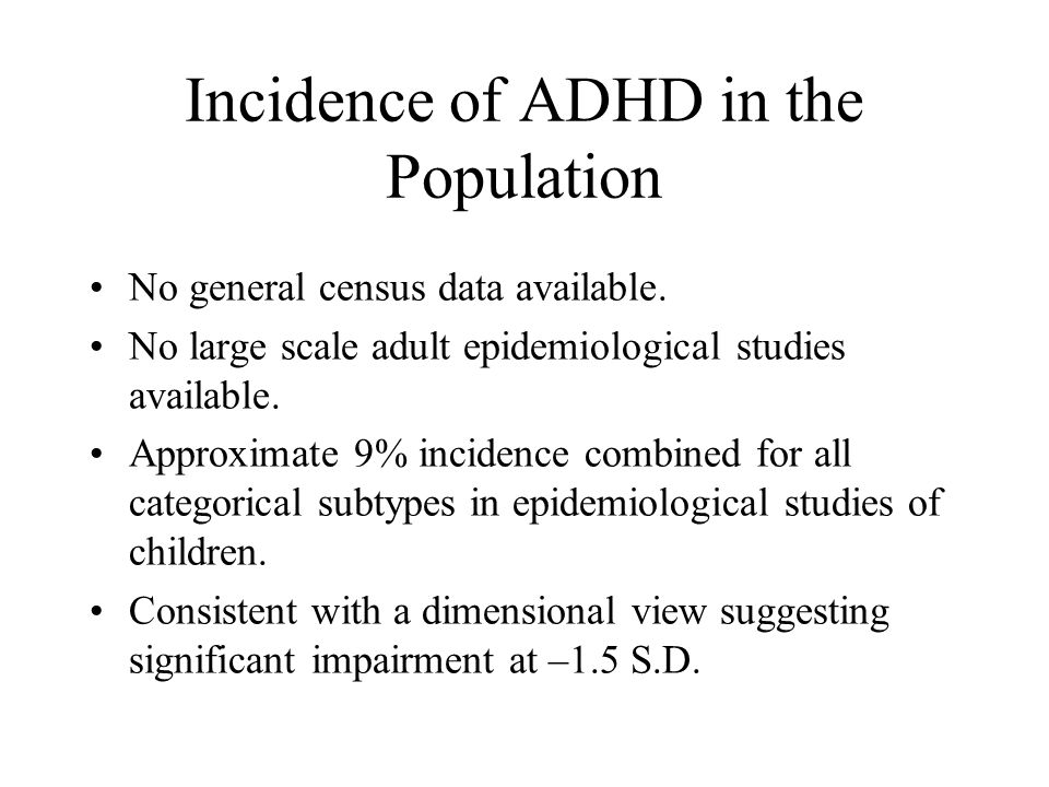 Is the Inattentive Type of ADHD a Distinct Disorder? Better prognosis Fewer adverse family variables Fewer problems with disruptive behavior Greater r