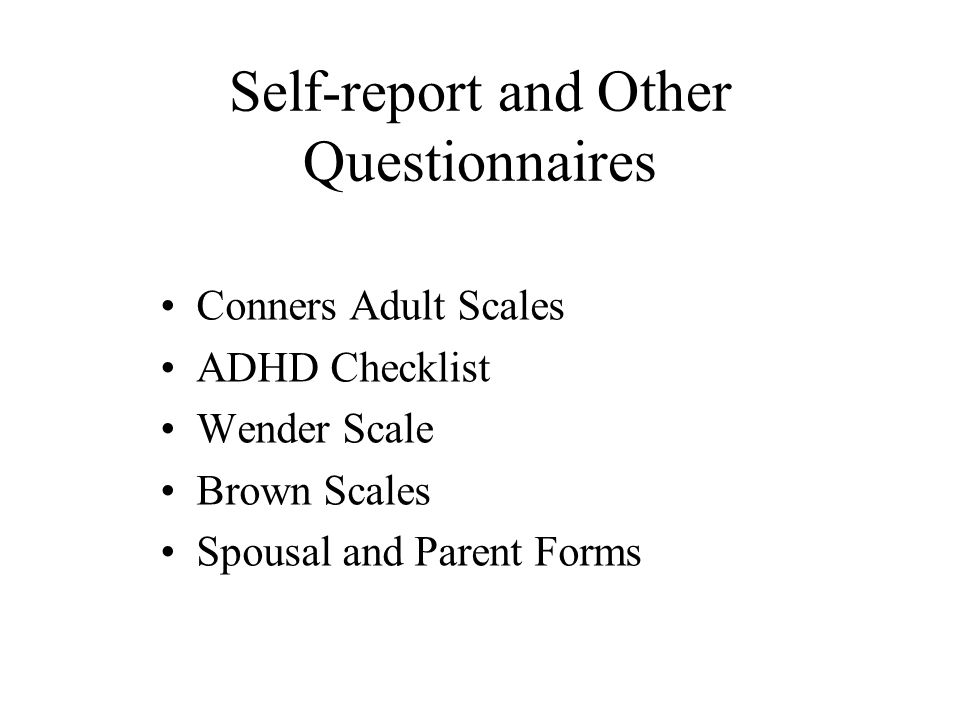 Assessment Tools History Self-report measures Other report measures Tests of attention and inhibition Cognitive (memory, processing, etc.) measures Intellectual measures Personality measures