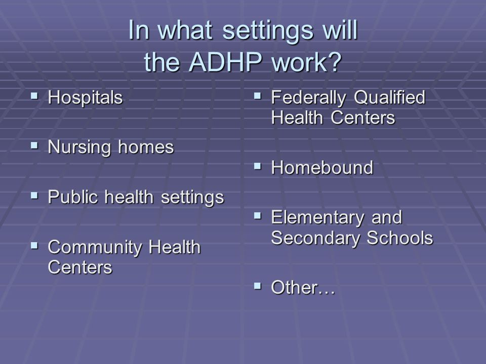 In what settings will the ADHP work.