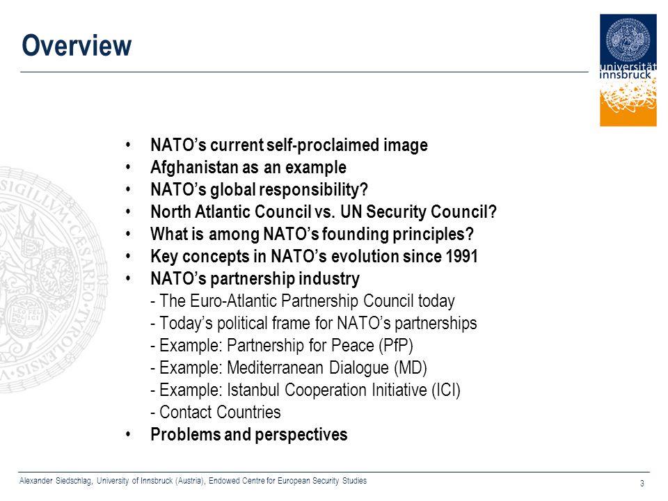 Alexander Siedschlag, University of Innsbruck (Austria), Endowed Centre for European Security Studies 3 Overview NATO's current self-proclaimed image