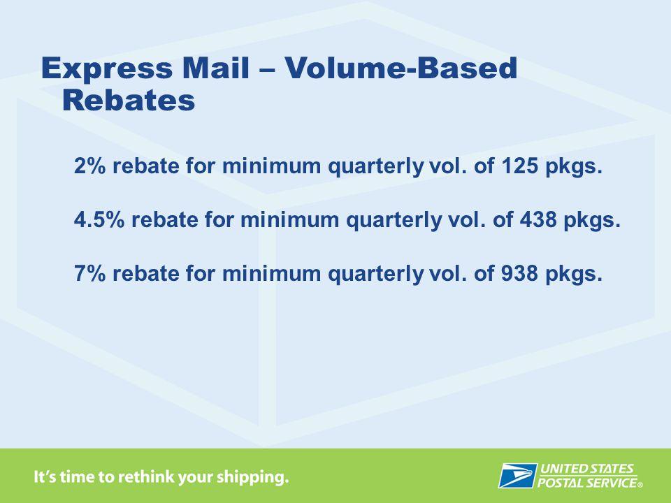 2% rebate for minimum quarterly vol.of 125 pkgs. 4.5% rebate for minimum quarterly vol.
