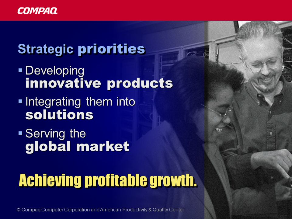  Developing innovative products  Integrating them into solutions  Serving the global market Achieving profitable growth.