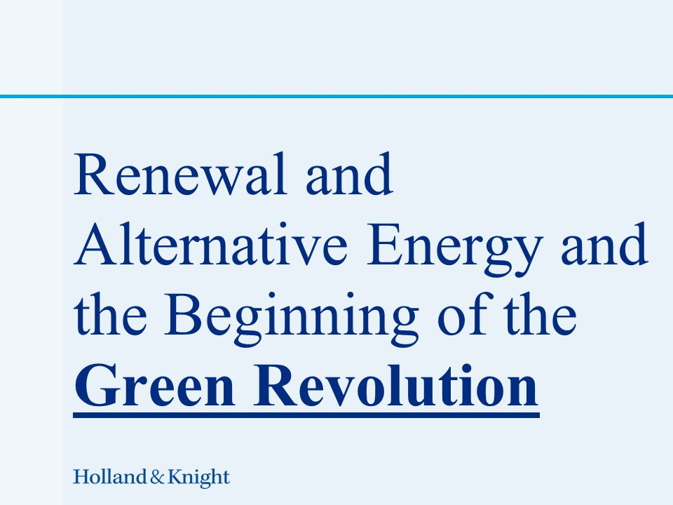 Renewal and Alternative Energy and the Beginning of the Green Revolution