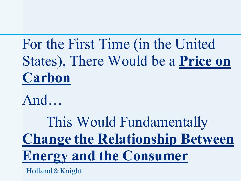 For the First Time (in the United States), There Would be a Price on Carbon And… This Would Fundamentally Change the Relationship Between Energy and t