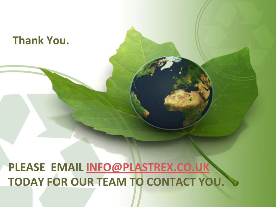PLEASE EMAIL INFO@PLASTREX.CO.UK TODAY FOR OUR TEAM TO CONTACT YOU.INFO@PLASTREX.CO.UK Thank You.