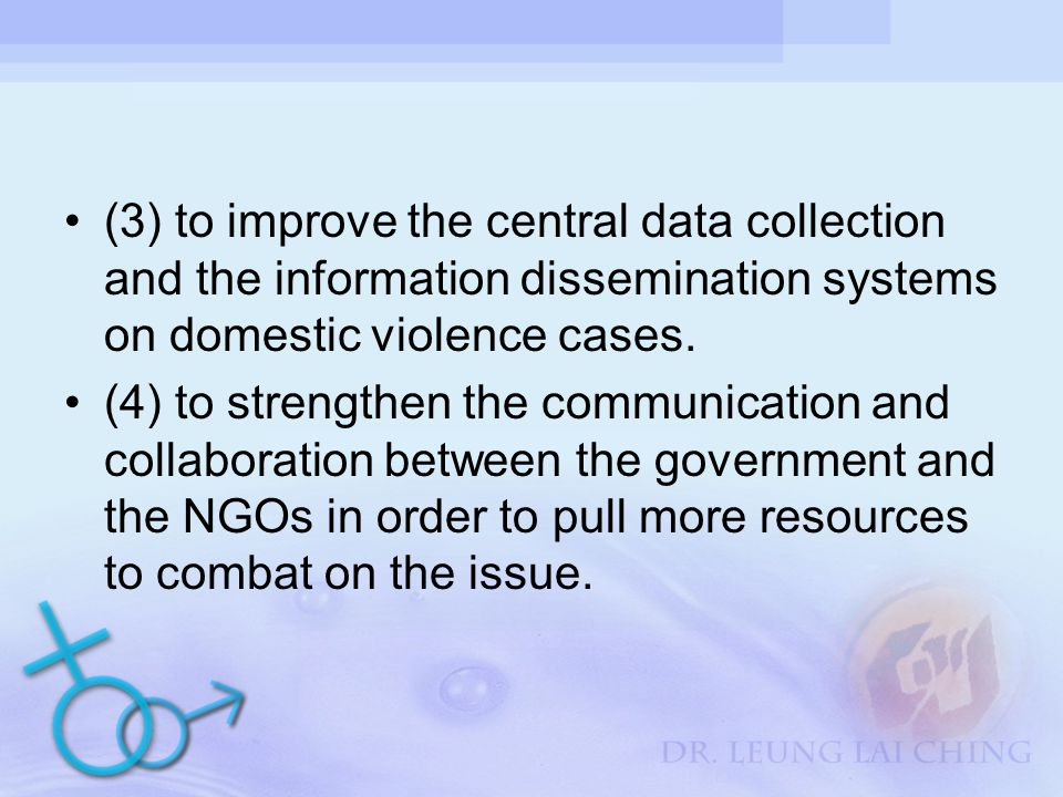 (3) to improve the central data collection and the information dissemination systems on domestic violence cases.