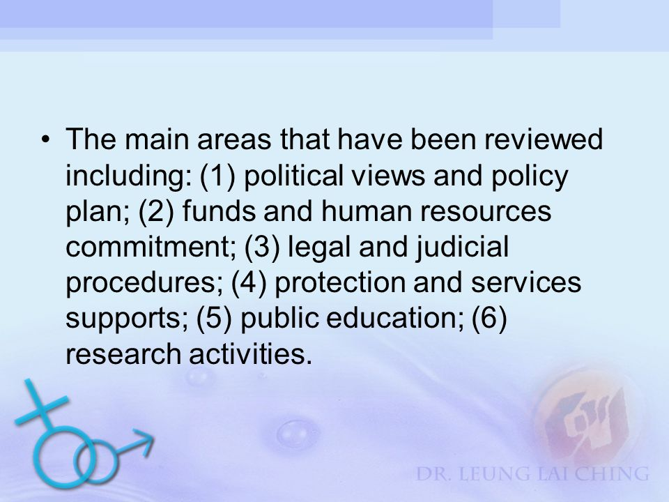 The main areas that have been reviewed including: (1) political views and policy plan; (2) funds and human resources commitment; (3) legal and judicial procedures; (4) protection and services supports; (5) public education; (6) research activities.