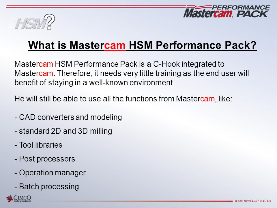 Mastercam HSM Performance Pack is a C-Hook integrated to Mastercam.